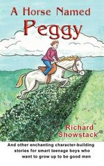 A Horse Named Peggy - Richard Showstack