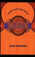 Country Music's Most Embarrassing Moments - James Dickerson