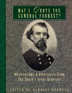May I Quote You, General Forrest? - Randall J Bedwell