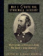 May I Quote You, Stonewall Jackson? - Randall J Bedwell