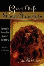 Great Chefs - Great Chocolate : Spectacular Desserts from America's Great Chefs
