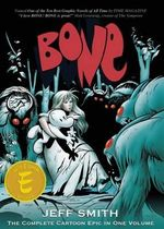 Bone : The Complete Cartoon Epic in One Volume - Jeff Smith