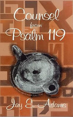 Counsel from Psalm 119 - Jay Edward Adams
