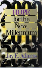 Hope for the New Millennium - Jay Edward Adams