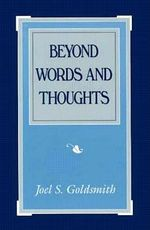 Beyond Words and Thoughts - Joel S. Goldsmith