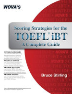 Scoring Strategies for the TOEFL Ibt a Complete Guide - Bruce Stirling