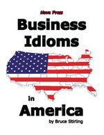 Business Idioms in America - Bruce Stiriling