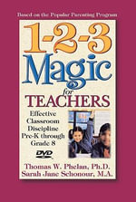 1-2-3 Magic for Teachers : Effective Classroom Discipline Pre-k Through Grade 8 - Thomas W., Ph.D. Phelan