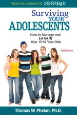 Surviving Your Adolescents : How to Manage and Let Go of Your 1318 Year Olds - Thomas W Phelan