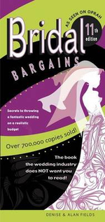 Bridal Bargains : Secrets to Planning a Fantastic Wedding on a Realistic Budget - Denise Fields