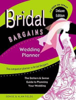 Bridal Bargains Wedding Planner : The Dollars & Sense Guide to Planning Your Wedding - Denise Fields