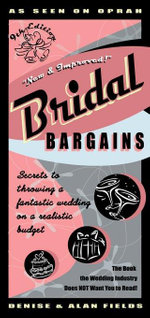 Bridal Bargains : Secrets to Throwing a Fantastic Wedding on a Realistic Budget - Denise Fields