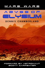 Abyss of Elysium - Mars Wars - Dennis Chamberland