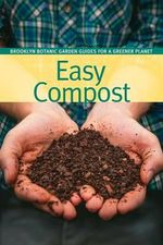 Easy Compost : Create Your Own Tiny Living World