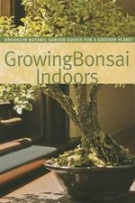 Growing Bonsai Indoors : BBG Guides for a Greener Planet