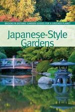 Japanese-Style Gardens : BBG Guides for a Greener Planet