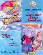 The Adventures of Cheze and Kwackers : Book 1 Noah and the Ark and David and Goliath - Bobby Goldsboro