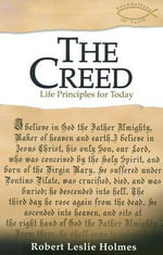 The Creed : Life Principles for Today - Robert L. Holmes