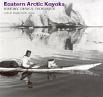 Eastern Arctic Kayaks : History, Design, Technique - John D Heath