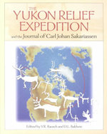 Yukon Relief Expedition : And the Journal of Carl Johan Sakarisassen. - Carl John Sacarisen