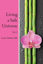 Living a Safe Universe, Vol. 2 : A Book for Seth Readers - Lynda Madden Dahl