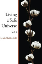 Living a Safe Universe, Vol. 3 : A Book for Seth Readers - Lynda Madden Dahl