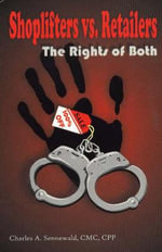 Shoplifters Vs. Retailers : The Rights of Both - Charles A. Sennewald