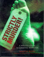 Strictly Murder : Writer's Guide to Criminal Homicide - Martin Roth