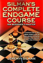 Silman's Complete Endgame Course : From Beginner to Master - Jeremy Silman