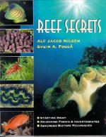 Reef Secrets : Starting Right, Selecting Fishes and Invertebrates, Advanced Biotope Techniques - A. J. Nilsen