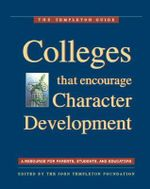 Colleges That Encourage Character Development : A Resource for Parents, Students, and Educators - John Templeton Foundation