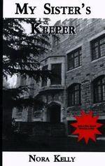 My Sister's Keeper : A Gillian Adams Mystery - Nora Kelly