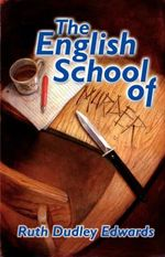 English School of Murder : A Robert Amiss/Baronness Jack Troutback Mystery - Ruth Dudley Edwards