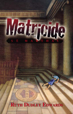 Matricide at St Martha's : A Robert Amiss/Baronness Jack Troutback Mystery - Ruth Dudley Edwards