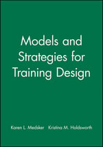 Models and Strategies for Training Design : Learning to Teach in a Post-Modem World