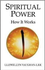 Spiritual Power : How it Works - Llewellyn Vaughan-Lee