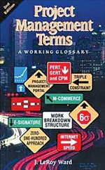 Project Management Terms : A Working Glossary - J. LeRoy Ward