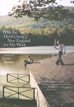 Why the Devil Chose New England for His Work : Stories - Jason Brown
