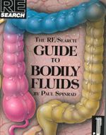 Re/Search Guide to Bodily Fluids - Paul Spinrad