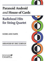 Paranoid Android and House of Cards : Radiohead Hits for String Quartet: Score and Parts - Eric Gorfain