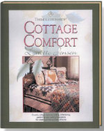 Thimbleberries Cottage Comfort : Country-Cottage Style Decorating, Entertaining, Gardening, and Quilting Inspirations for Creating All the Comforts of Home - Lynette Jensen
