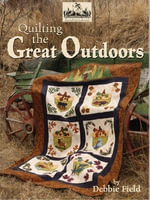Quilting the Great Outdoors - Debbie Field