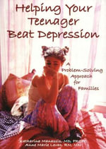 Helping Your Teenager Beat Depression : A Problem-Solving Approach for Families - Katharina Manassis