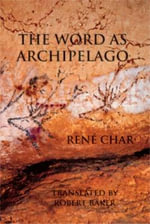 Word as Archipelago - Rene Char