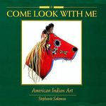 American Indian Art : Come Look with Me - Stephanie Salomon