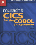 Murach's CICS for the Cobol Programmer : Training and Reference - Raul Menendez