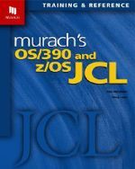 Murach's OS/390 and Z/OS JCL : Training & Refererence - Raul Menendez