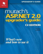 Murach's ASP.NET 2.0 Upgrader's Guide : What's New & How to Use It - Doug Lowe