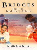 Bridges : Reuniting Daughters & Daddies - Jonetta Rose Barras