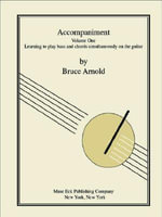 Accompaniment, Learning to play bass and chords simultaneously on the guitar - Bruce E. Arnold